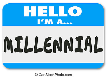Hello I'm a Millennial Words Name Tag Sticker - Hello I'm a...
