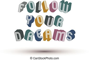 Follow your dreams Stock Illustrations. 234 Follow your ...