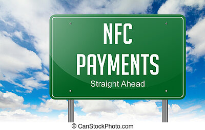 NFC Payments on Highway Signpost - NFC Payments - Highway...