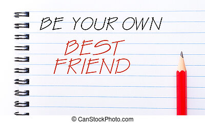Be Your Own Best Friend - White blank notebook page with red...