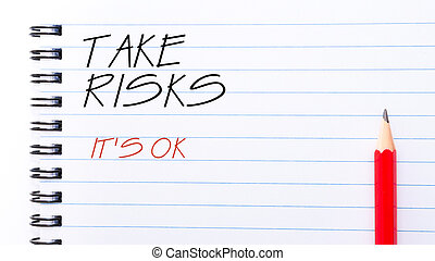 Take Risks, It