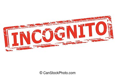 Incognito - Rubber stamp with word incognito inside, vector...