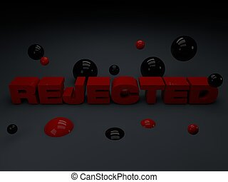 Rejected word written with 3d red capital letters on a dark...
