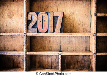2017 Concept Wooden Letterpress Theme - The word 2017...