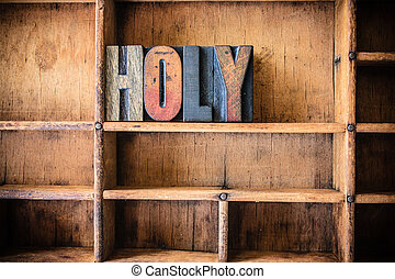 Holy Concept Wooden Letterpress Theme - The word HOLY...