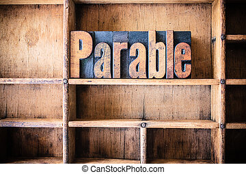 Parable Concept Wooden Letterpress Theme - The word PARABLE...
