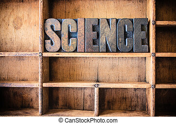 Science Concept Wooden Letterpress Theme - The word SCIENCE...