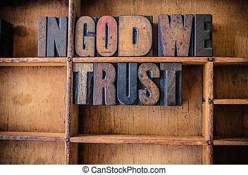 In God We Trust Concept Wooden Letterpress Theme