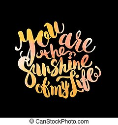 Hand drawn watercolor lettering poster-Sun with You are the...