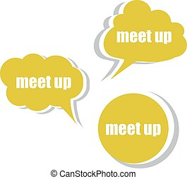 meet up Set of stickers, labels, tags Business banners,...