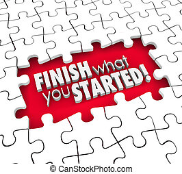 Finish What You Started Puzzle Pieces Hole Commitment...
