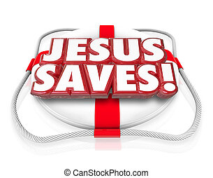 Jesus Christ Saves Religion Faith Spirituality Life...