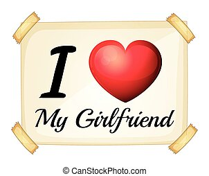 Girlfriend - I love girlfriend sign posted on the wall