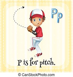 Letter P is for pitch
