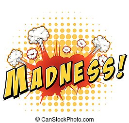 Madness - Word madness with explosion background