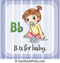 Letter B - B is for baby