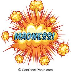 Madness - Word madness with cloud explosion background