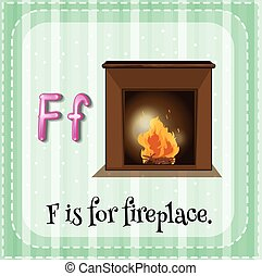 Fireplace - Flashcard letter F is for fireplace