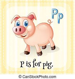 Letter P - Flashcard letter P is for pig with yellow...