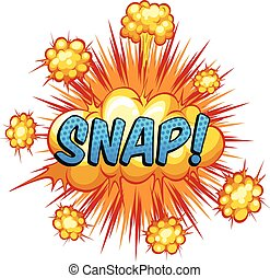 Snap - Word snap with yellow explosion clouds