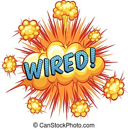 Wired - Word wired with cloud explosion background