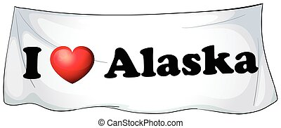 Alaska - I love Alaska banner on the wall