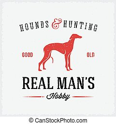 Hounds and Hunting Real Mans Hobbies Abstract Vintage Label...