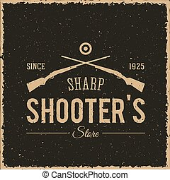 Sharpshooters Store Abstract Vintage Label or Logo Template...