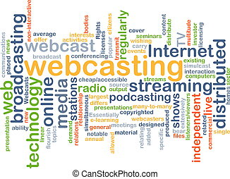 Webcasting background concept - Background concept wordcloud...