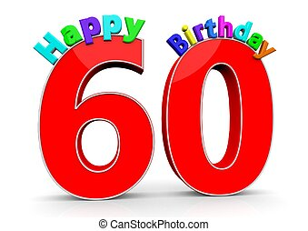 The big red number 60 with Happy Birthday in colorful...