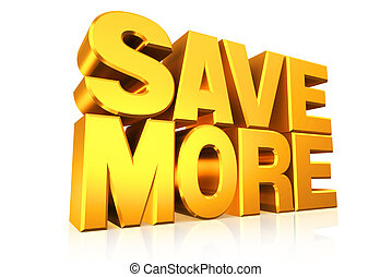 3D gold text save more. - 3D gold text save more on white...