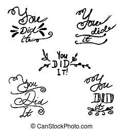 """Hand writing you did it - Hand writing """"you did it"""", vector..."""