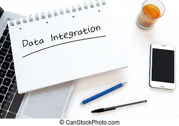 Data Integration - handwritten text in a notebook on a desk...