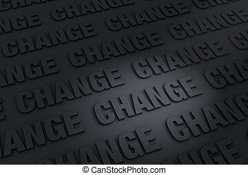 Dark Background of Change - A dark background filled with...