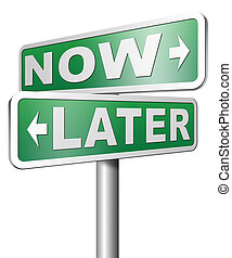 now or later time for action - now or later time to act dont...