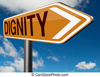 dignity self esteem or respect confidence and pride road...