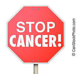 Stop Cancer Cure Disease Medical Research Treatment Recovery...