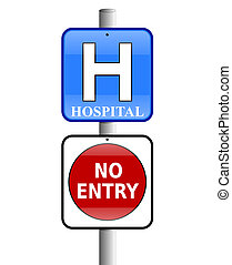 Hospital No Entry - Illustration of a hospital sign above a...