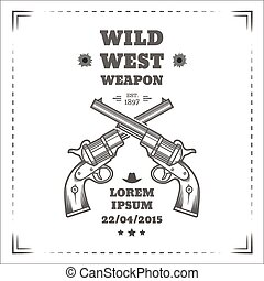 Wild west vector poster with engraving western revolvers....
