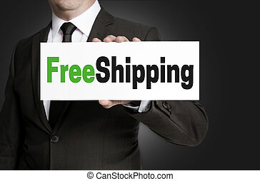 free shipping sign is held by businessman.