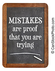 Mistakes are proof that you are trying - motivational text...
