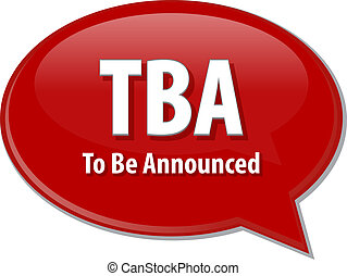 TBA acronym word speech bubble illustration - word speech...