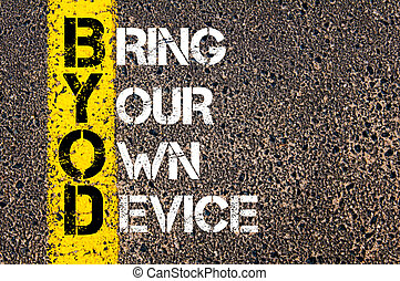 Business Acronym BYOD as BRING YOUR OWN DEVICE - Concept...