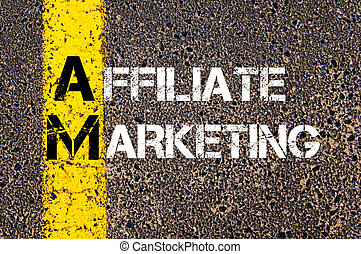 Business Acronym AM as AFFILIATE MARKETING - Business...