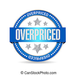 overpriced seal sign concept illustration design over white