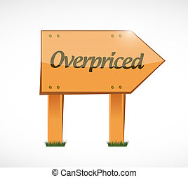 overpriced wood sign concept illustration design over white