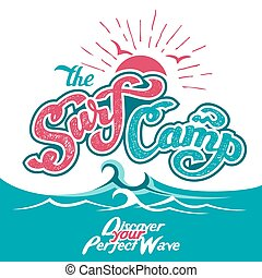The Surf Camp hand lettering - The Surf Camp hand lettered...