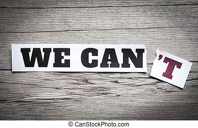 "We can - Word ""We can't"" transformed into ""We can""...."