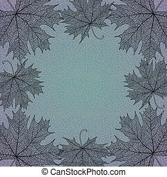 Maple leaves frame - Illustration of maple leaves frame on...