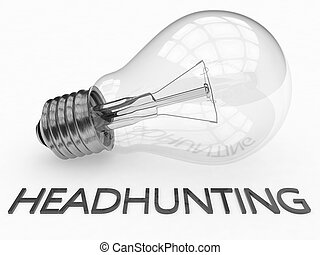 Headhunting - lightbulb on white background with text under...